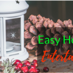 Easy Holiday Entertaining and Decorating